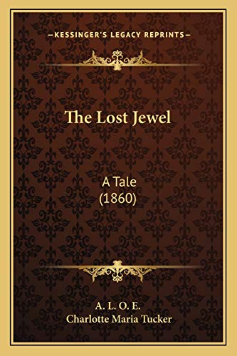 9781165541881: The Lost Jewel: A Tale (1860)