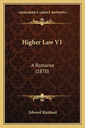 9781165541904: Higher Law V1: A Romance (1870)
