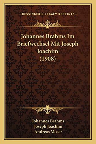 9781165542598: Johannes Brahms Im Briefwechsel Mit Joseph Joachim (1908) (German Edition)
