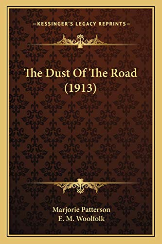 9781165544387: The Dust Of The Road (1913)