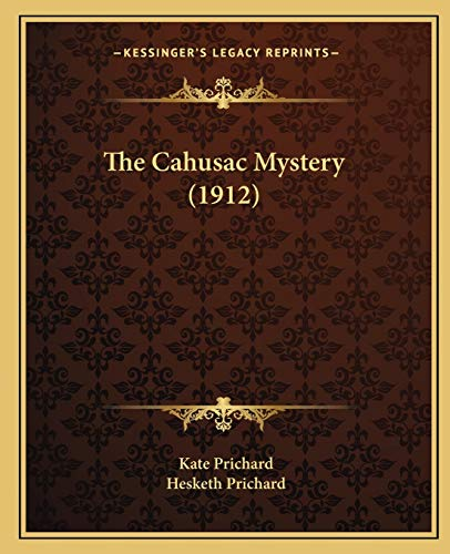9781165545117: The Cahusac Mystery (1912)