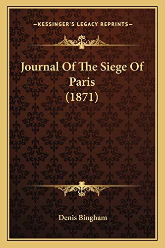 9781165545674: Journal Of The Siege Of Paris (1871)