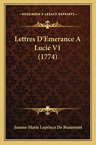 9781165546428: Lettres D'Emerance a Lucie V1 (1774)