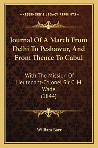 9781165548743: Journal Of A March From Delhi To Peshawur, And From Thence To Cabul: With The Mission Of Lieutenant-Colonel Sir C. M. Wade (1844)