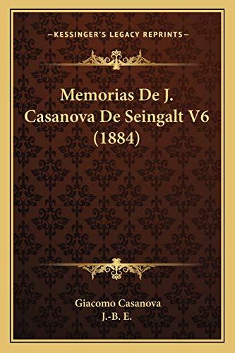 9781165548798: Memorias De J. Casanova De Seingalt V6 (1884) (Spanish Edition)