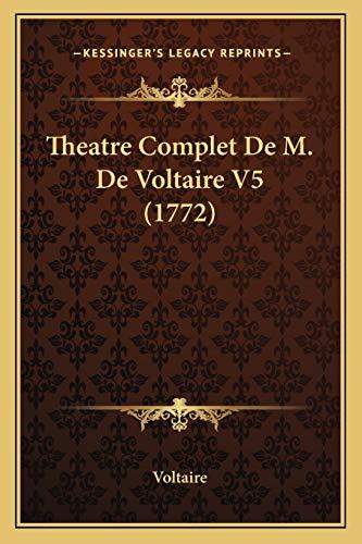 9781165550029: Theatre Complet De M. De Voltaire V5 (1772) (French Edition)