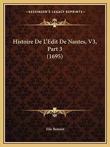9781165552504: Histoire De L'Edit De Nantes, V3, Part 3 (1695)