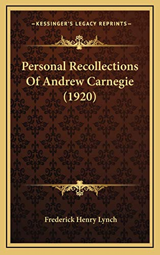 9781165559459: Personal Recollections Of Andrew Carnegie (1920)