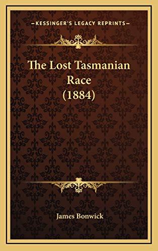 9781165563203: The Lost Tasmanian Race (1884)