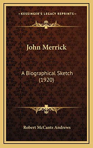 9781165563371: John Merrick: A Biographical Sketch (1920)