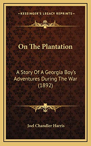 9781165563685: On The Plantation: A Story Of A Georgia Boy's Adventures During The War (1892)