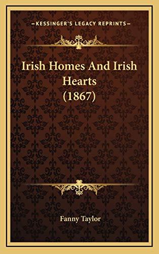 9781165565313: Irish Homes And Irish Hearts (1867)