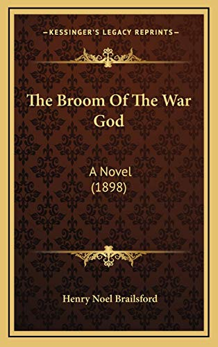 9781165565818: The Broom of the War God: A Novel (1898)