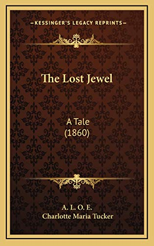 9781165566211: The Lost Jewel: A Tale (1860)