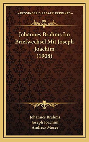 9781165566907: Johannes Brahms Im Briefwechsel Mit Joseph Joachim (1908) (German Edition)