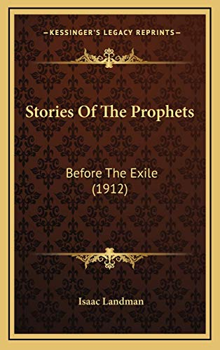 9781165567171: Stories Of The Prophets: Before The Exile (1912)