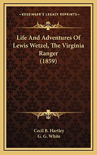9781165568352: Life And Adventures Of Lewis Wetzel, The Virginia Ranger (1859)