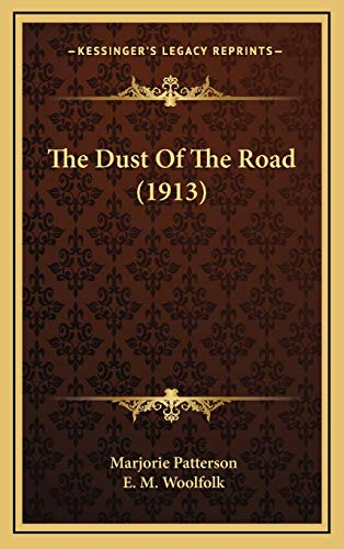 9781165568611: The Dust Of The Road (1913)