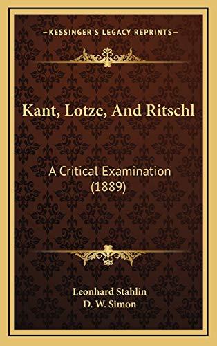 9781165570461: Kant, Lotze, and Ritschl: A Critical Examination (1889)