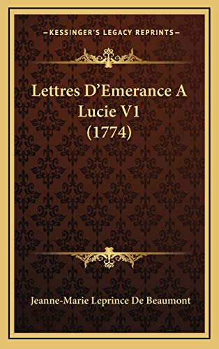 9781165570560: Lettres D'Emerance a Lucie V1 (1774)
