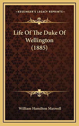 9781165570805: Life Of The Duke Of Wellington (1885)