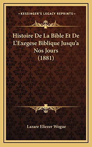 9781165571345: Histoire De La Bible Et De L'Exegese Biblique Jusqu'a Nos Jours (1881) (French Edition)