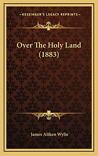 9781165572328: Over The Holy Land (1883)