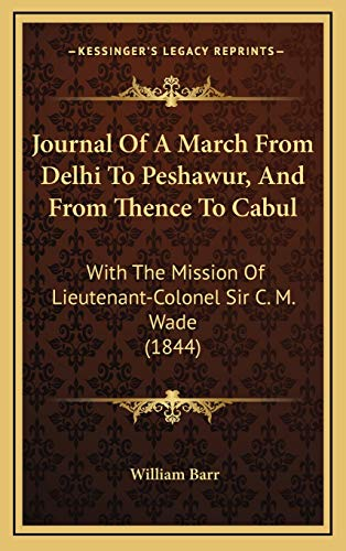 9781165572762: Journal Of A March From Delhi To Peshawur, And From Thence To Cabul: With The Mission Of Lieutenant-Colonel Sir C. M. Wade (1844)