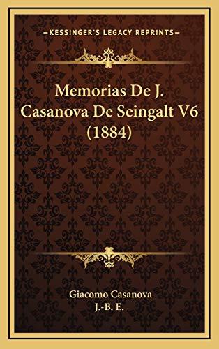 9781165572816: Memorias De J. Casanova De Seingalt V6 (1884) (Spanish Edition)