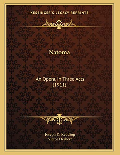 9781165578511: Natoma: An Opera, In Three Acts (1911)