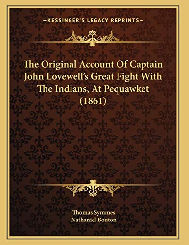9781165581238: The Original Account Of Captain John Lovewell's Great Fight With The Indians, At Pequawket (1861)