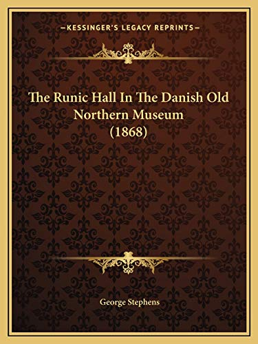 9781165582907: The Runic Hall In The Danish Old Northern Museum (1868)