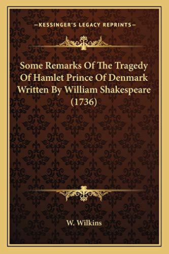 9781165584697: Some Remarks Of The Tragedy Of Hamlet Prince Of Denmark Written By William Shakespeare (1736)