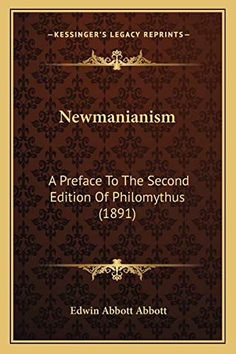 9781165585250: Newmanianism: A Preface To The Second Edition Of Philomythus (1891)
