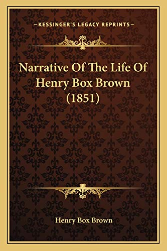 9781165585854: Narrative of the Life of Henry Box Brown (1851)