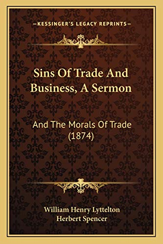 9781165587391: Sins Of Trade And Business, A Sermon: And The Morals Of Trade (1874)