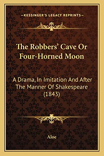 The Robbers' Cave Or Four-Horned Moon: A