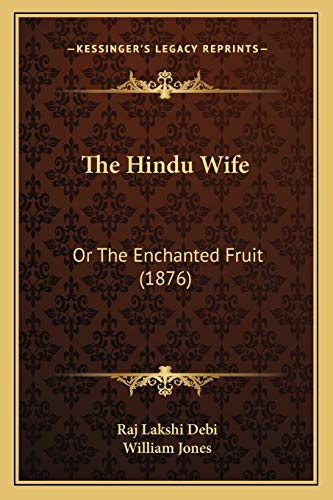 9781165591428: The Hindu Wife: Or The Enchanted Fruit (1876)