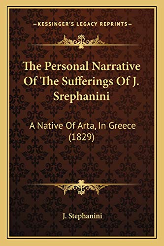9781165592005: The Personal Narrative Of The Sufferings Of J. Srephanini: A Native Of Arta, In Greece (1829)