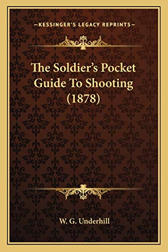 9781165592050: The Soldier's Pocket Guide To Shooting (1878)
