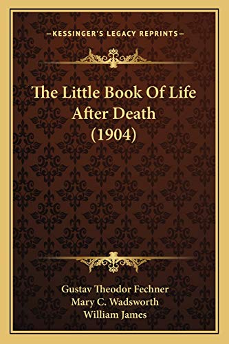 9781165592364: The Little Book Of Life After Death (1904)