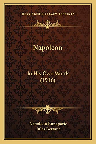 9781165598656: Napoleon: In His Own Words (1916)