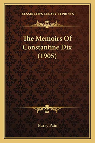 9781165600083: The Memoirs Of Constantine Dix (1905)