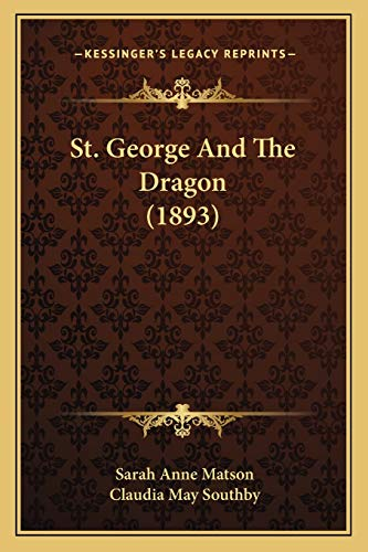 9781165602179: St. George and the Dragon (1893)