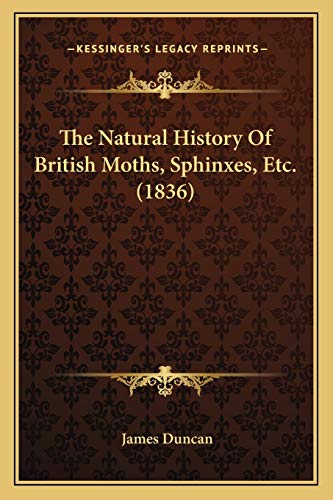 The Natural History Of British Moths, Sphinxes, Etc. (1836) (1165607336) by Duncan, James