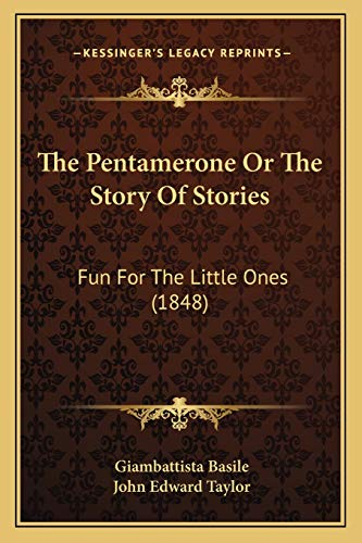 9781165612673: The Pentamerone Or The Story Of Stories: Fun For The Little Ones (1848)