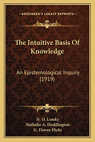 9781165613106: The Intuitive Basis Of Knowledge: An Epistemological Inquiry (1919)