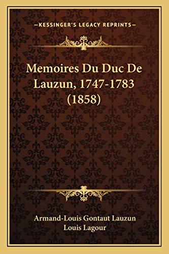 9781165613816: Memoires Du Duc De Lauzun, 1747-1783 (1858) (French Edition)