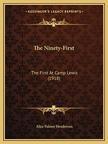 9781165614479: The Ninety-First: The First At Camp Lewis (1918)