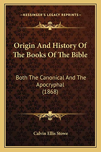 9781165615513: Origin And History Of The Books Of The Bible: Both The Canonical And The Apocryphal (1868)
